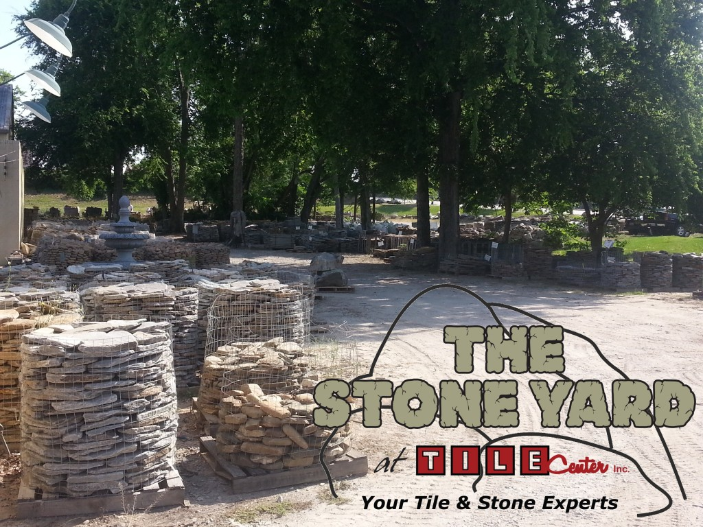 The Stone Yard At Tile Center Has Everything You Need To Transform Your Home And Outdoor Living E Into Something Beautiful